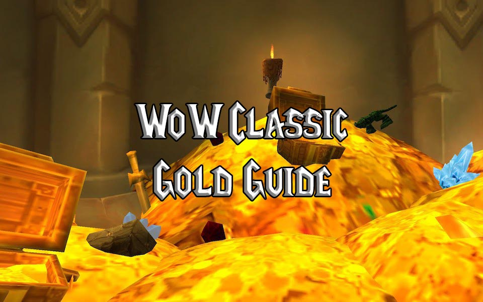 Comprehensive Wow Classic Gold Guide