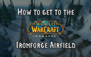 Getting To The Ironforge Airfield In Wow Classic