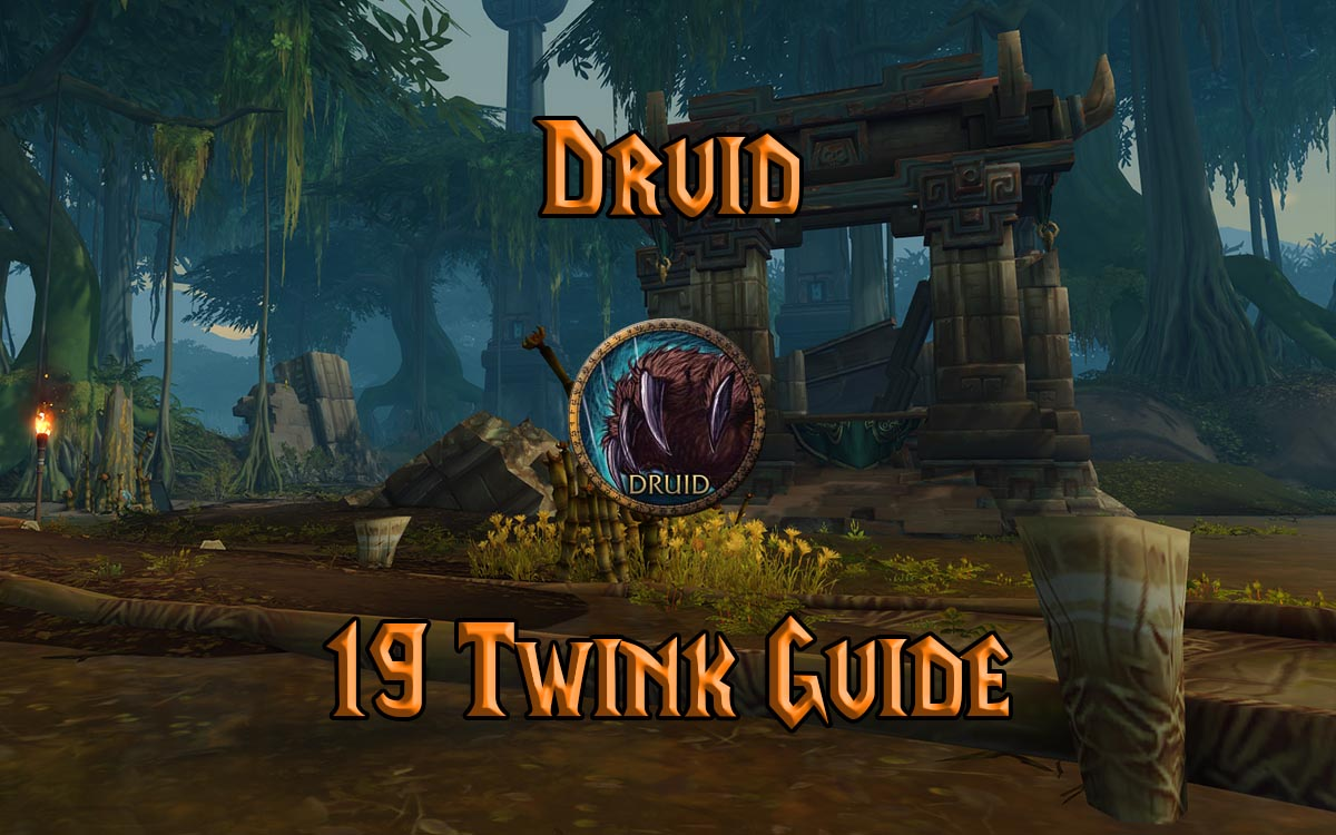 Wow Classic 19 Druid Twink Guide