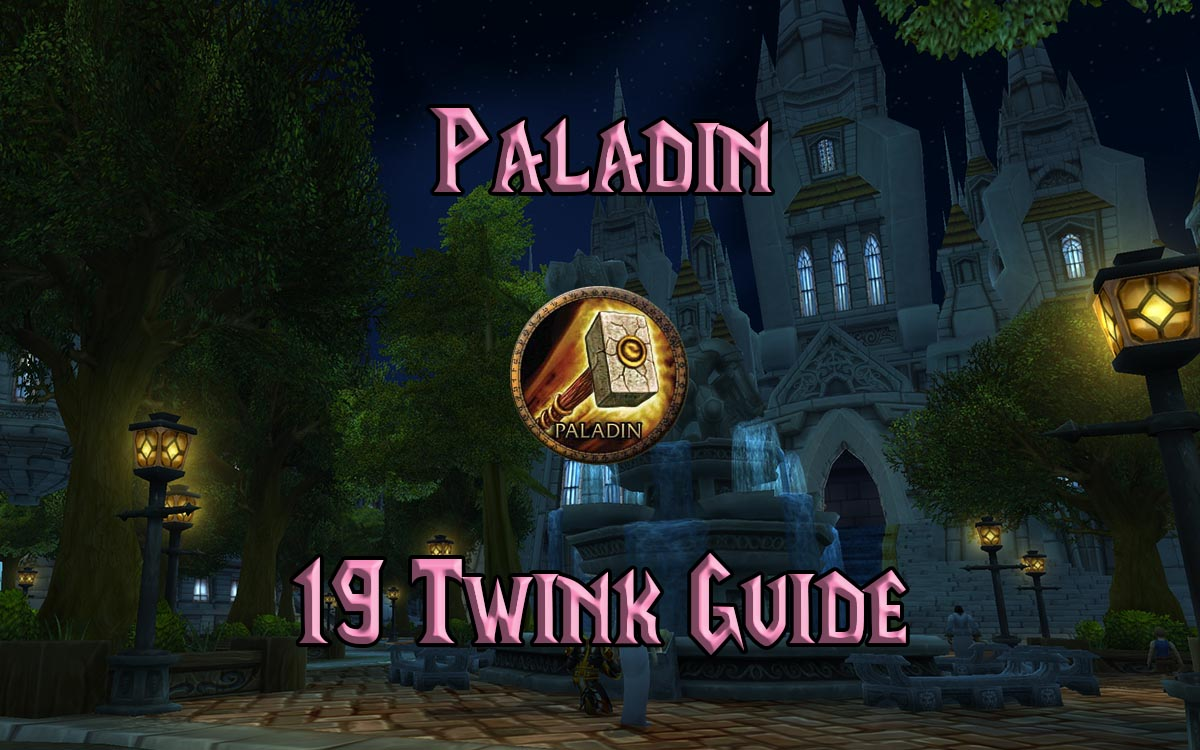 Wow Classic 19 Twink Paladin Guide