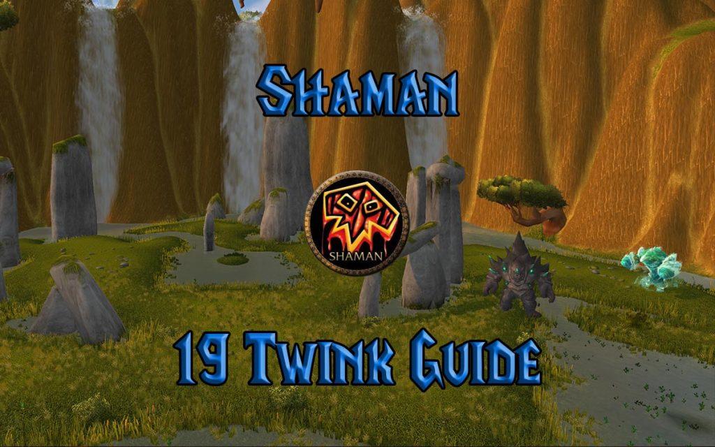 Wow Classic 19 Twink Shaman Guide