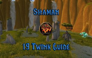 Wow Classic 19 Twink Shaman Guide