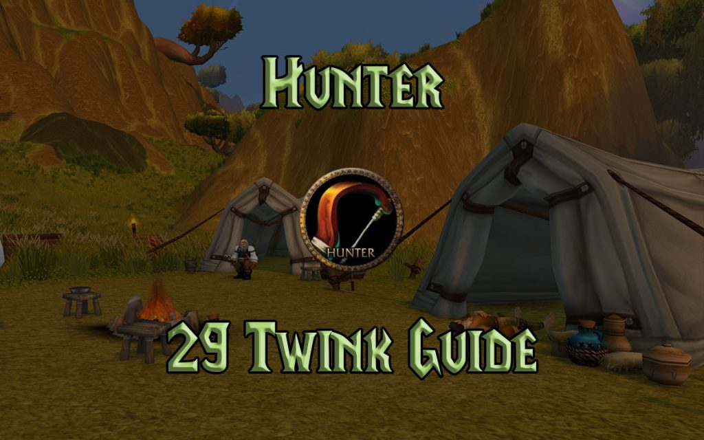 Wow Classic 29 Twink Hunter Guide