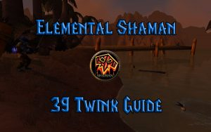Wow Classic 39 Twink Elemental Shaman Guide