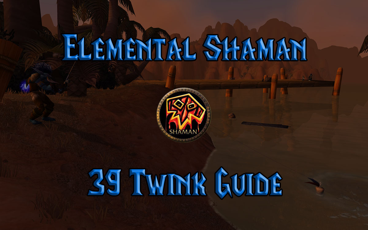 Wow Classic 39 Twink Elemental Shaman Guide