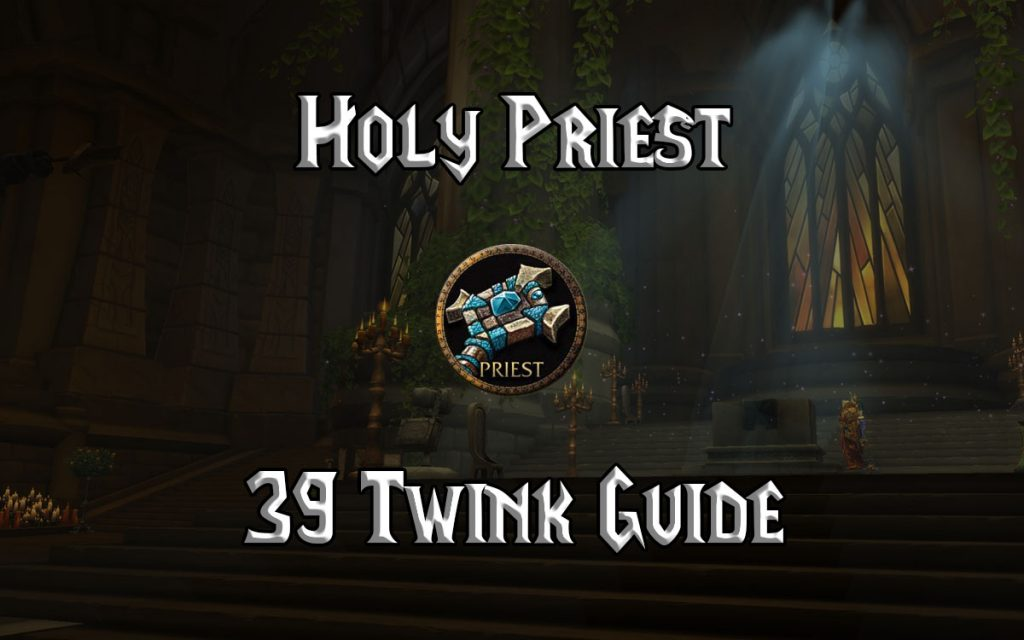Wow Classic 39 Twink Holy Priest Guide