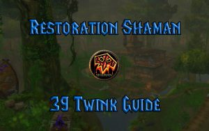 Wow Classic 39 Twink Restoration Shaman Guide