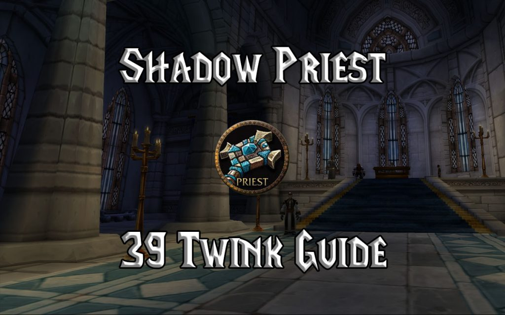 Wow Classic 39 Twink Shadow Priest Guide