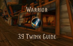 Wow Classic 39 Twink Warrior Guide