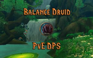 Wow Classic Balance Druid Pve Dps Guide