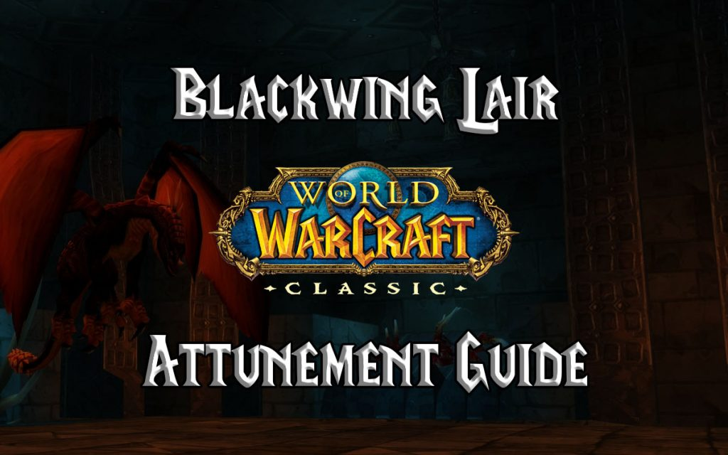 Wow Classic Blackwing Lair Attunement Guide