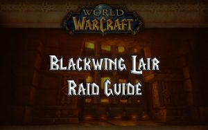 Wow Classic Blackwing Lair Guide
