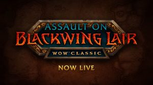 Wow Classic Blackwing Lair Is Now Live