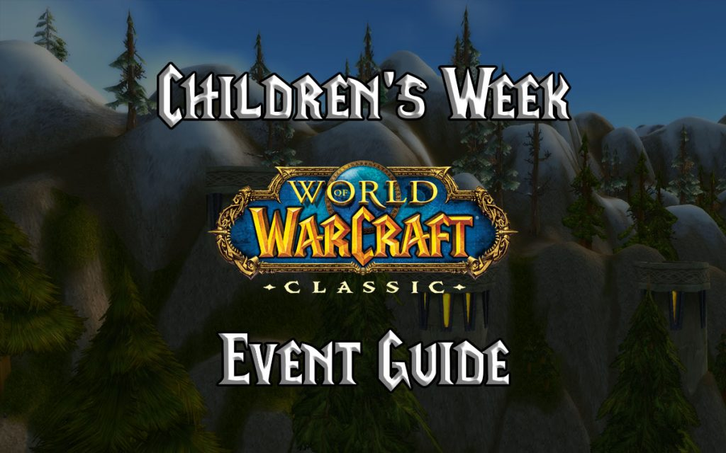 Wow Classic Children's Week Guide