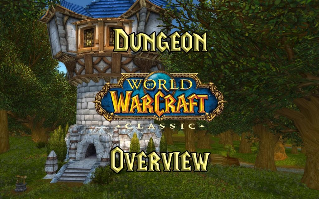 Wow Classic Dungeons Overview