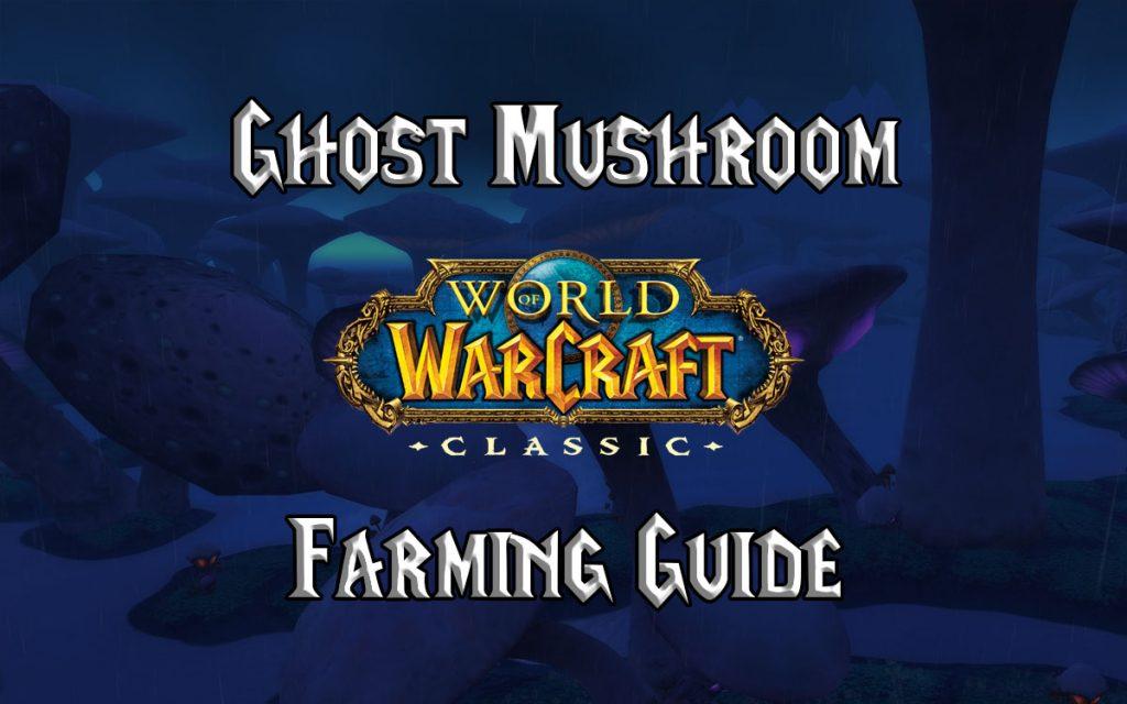 Wow Classic Ghost Mushroom Farming Guide