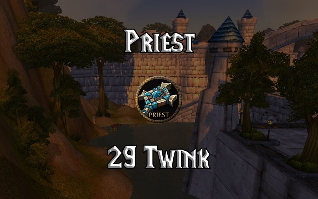 Wow Classic Level 29 Priest Twink Guide