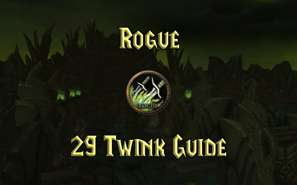 Wow Classic Level 29 Twink Rogue Guide