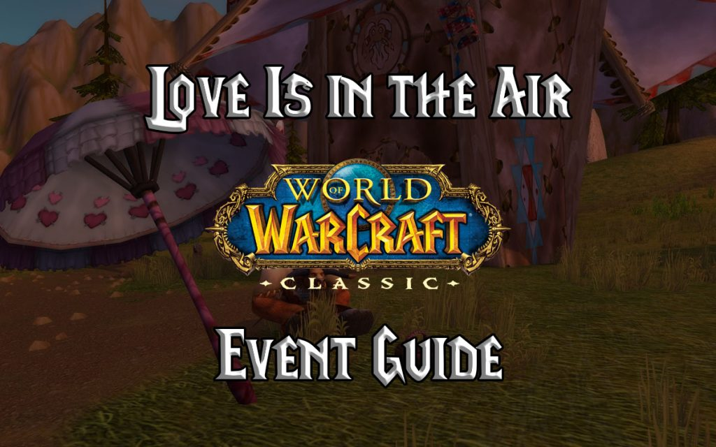 Wow Classic Love Is In The Air Guide