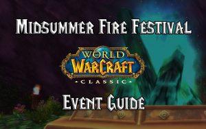 Wow Classic Midsummer Fire Festival Guide