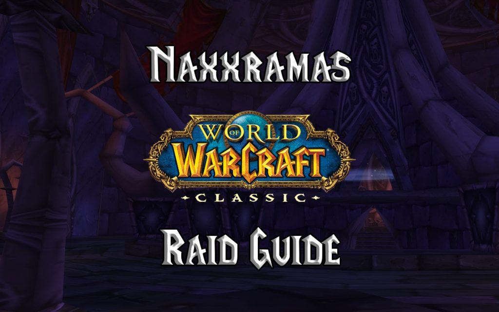 Wow Classic Naxxramas Raid Guide