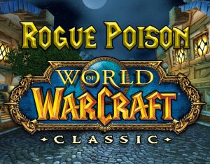 WoW Classic Poisons Guide