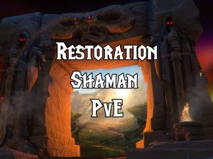 Wow Classic Pve Restoration Shaman Guide