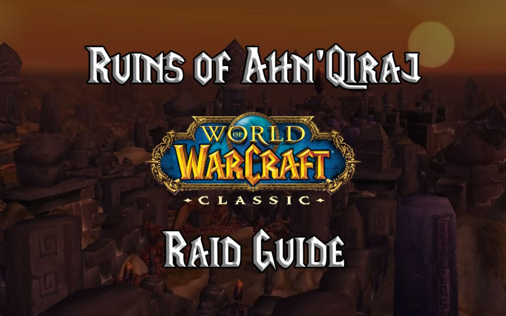 Wow Classic Ruins Of Ahn'qiraj (aq20) Guide