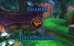 Wow Classic Shaman Leveling Guide