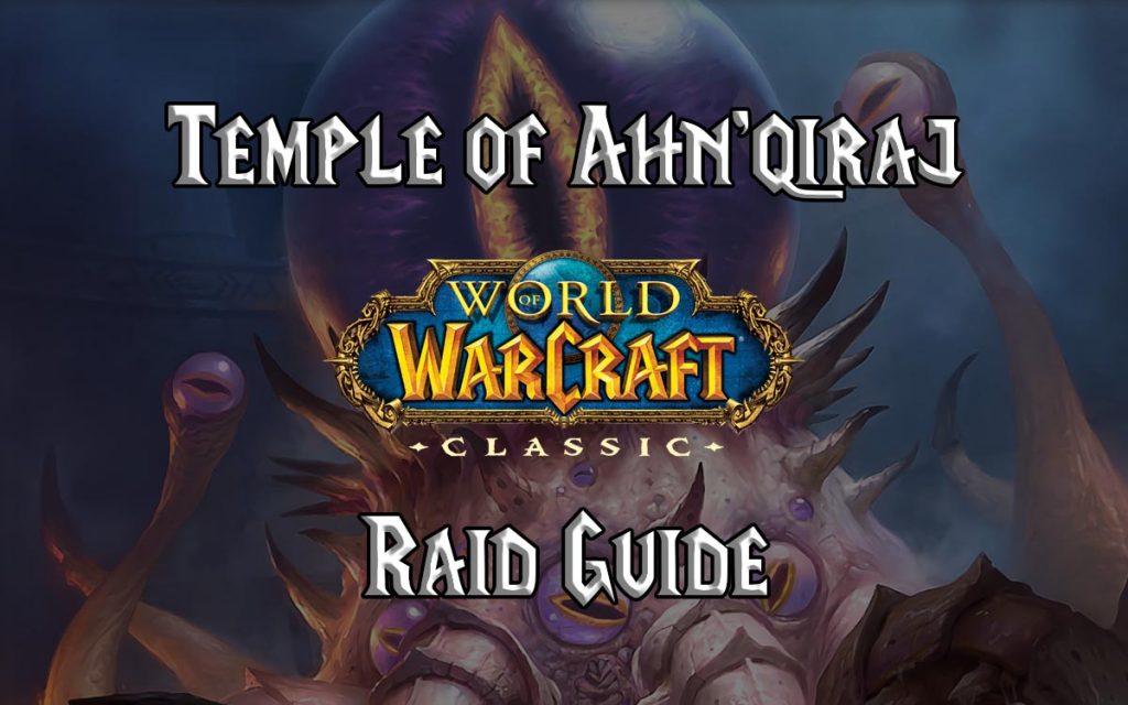 Wow Classic Temple Of Ahn'qiraj (aq40) Guide
