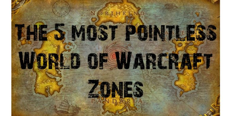 5 Most Pointless World of Warcraft Zones