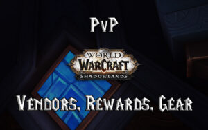 Shadowlands Pvp Vendors, Rewards, & Gear