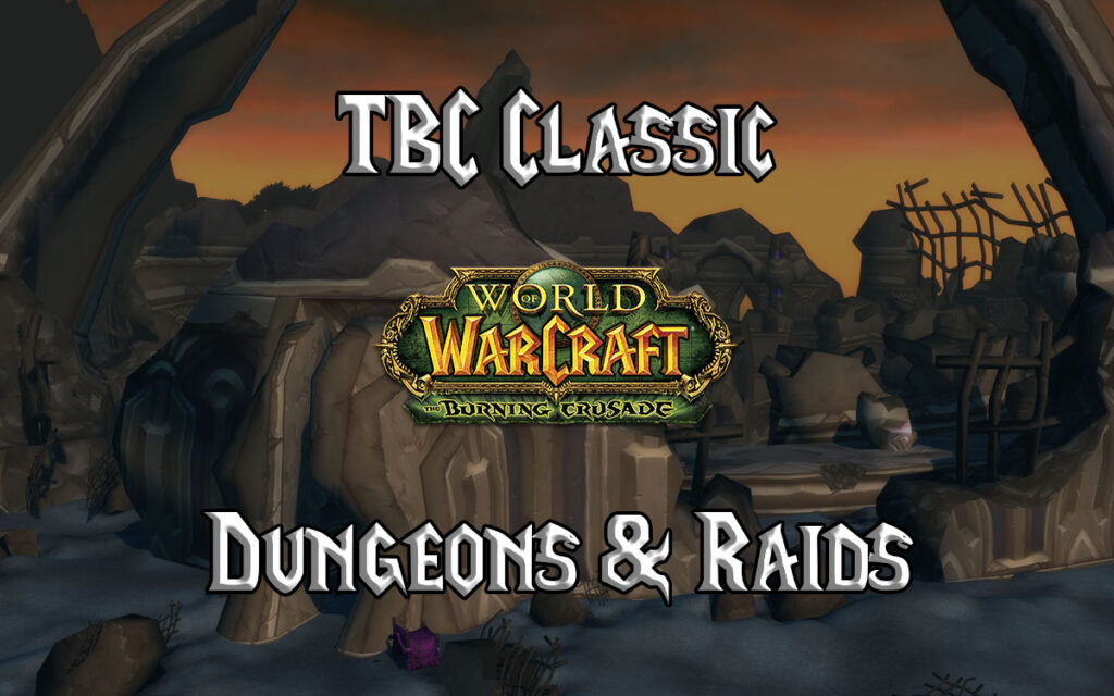 Tbc Classic Dungeons And Raids