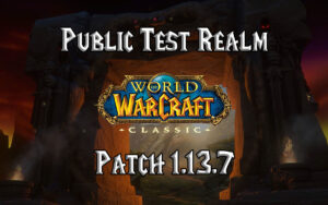 Wow Classic Patch 1.13.7 Now Available On The Ptr