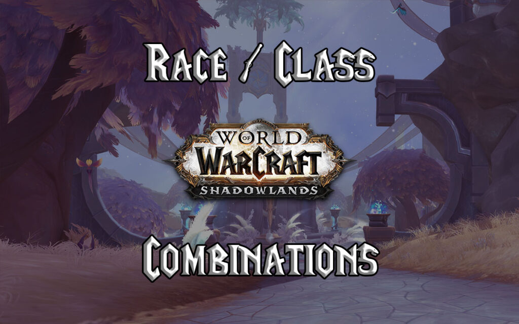 World Of Warcraft Race Class Combinations