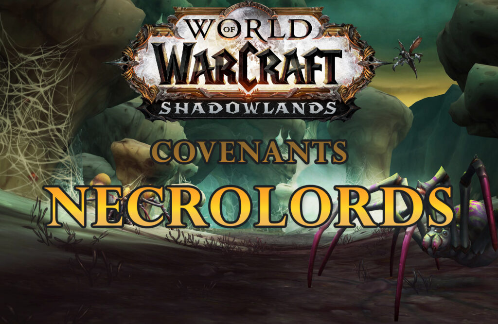World Of Warcraft Shadowlands Covenants Necrolords