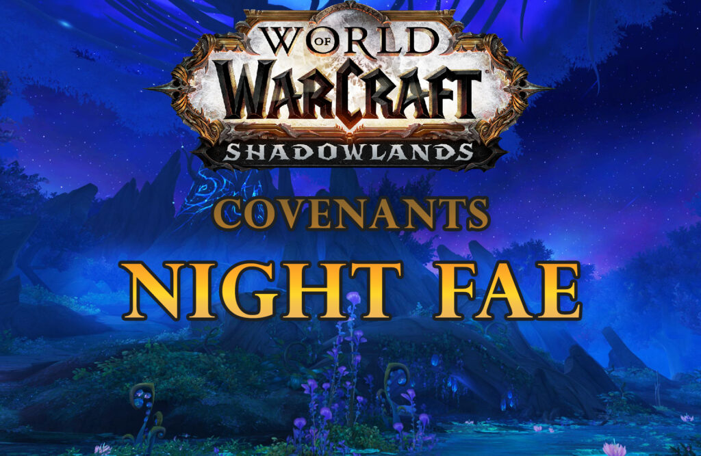 World Of Warcraft Shadowlands Covenants Night Fae