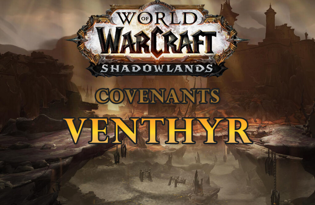 World Of Warcraft Shadowlands Covenants Venthyr