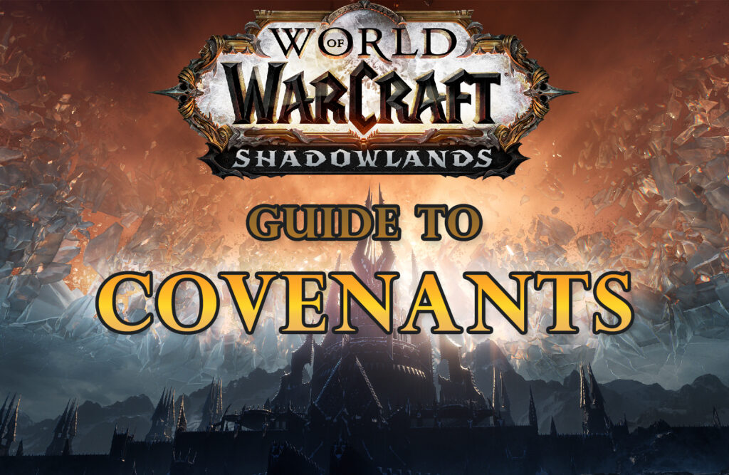 World Of Warcraft Shadowlands Guide To Covenants