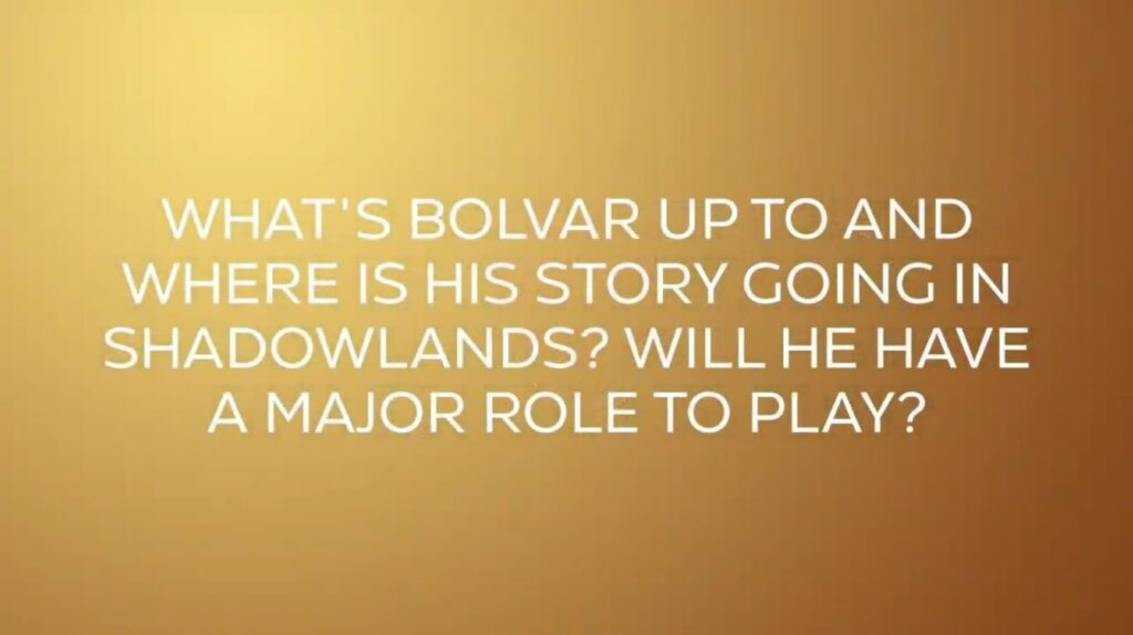 Blizzcon Shadowlands Whats Bolvar Up To And Where Is His Story Going In Shadowlands