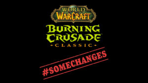 Some Changes Being Made To Tbc For Classic Version