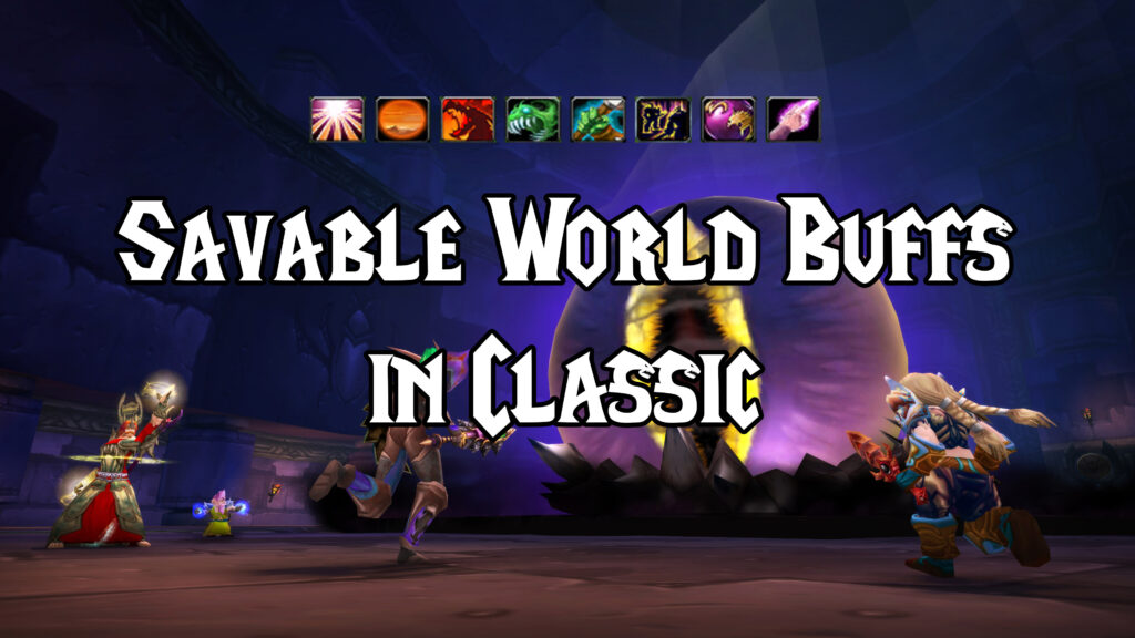 world buffs will be savable in classic