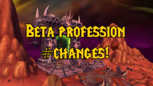 tbc beta news attunements, profession changes, and more