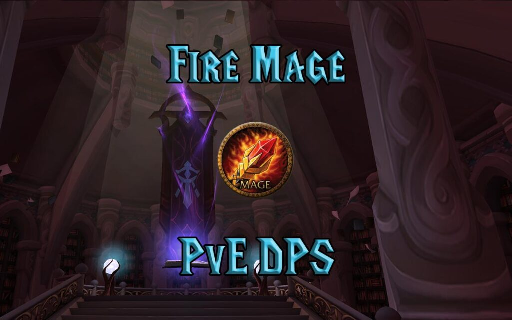 tbc classic pve fire mage dps guide burning crusade classic