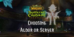 choosing aldor or scryer