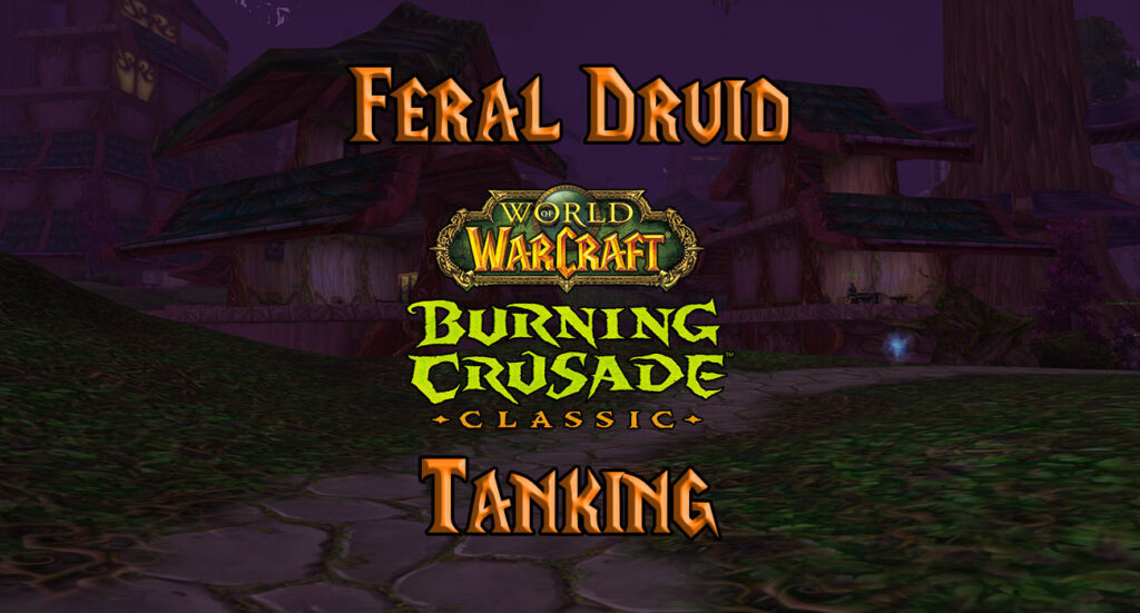 tbc classic pve feral druid tank guide burning crusade classic