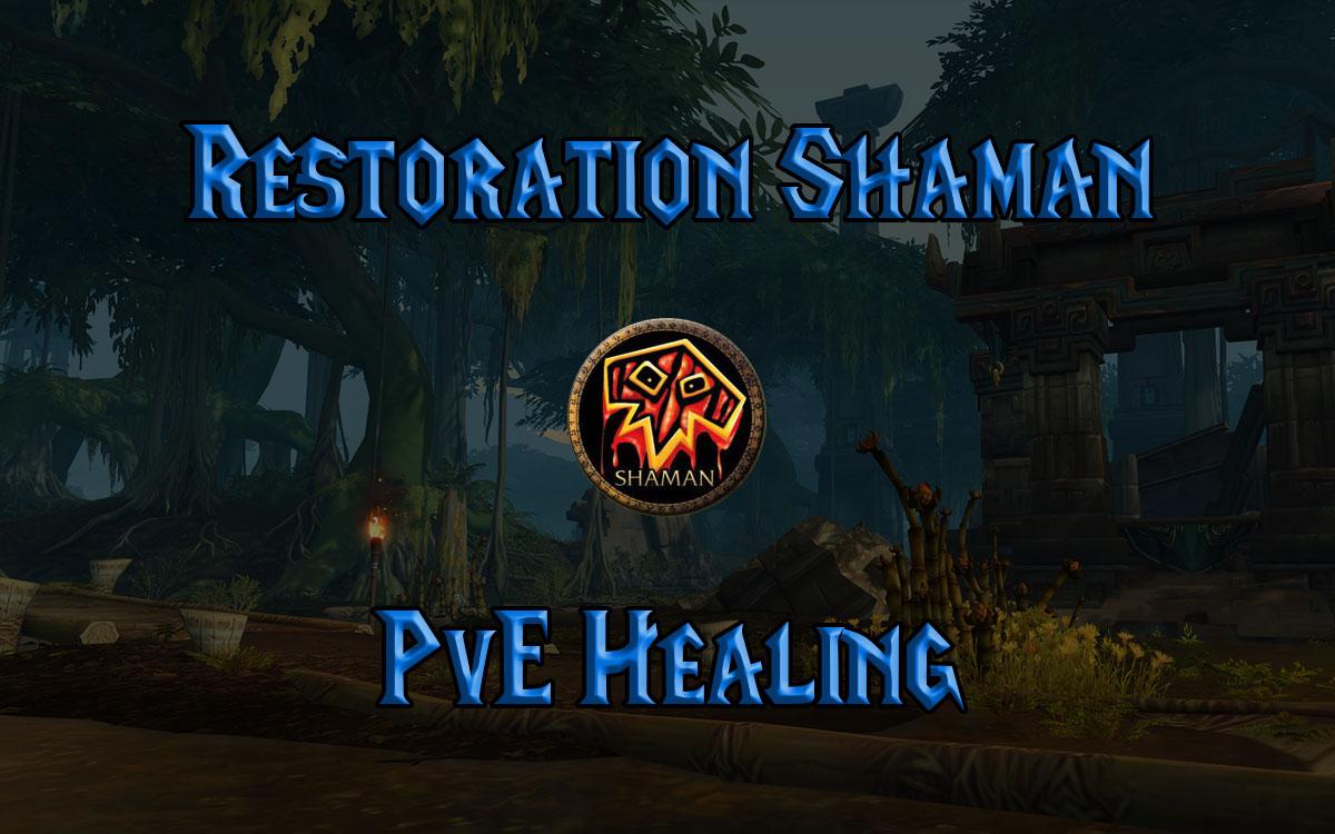 restoration shaman pve healing guide