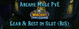 Arcane Mage Pve Gear & Best In Slot (bis) (wotlk)