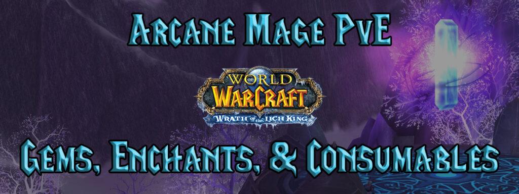Arcane Mage Pve Gems, Enchants, & Consumables (wotlk)