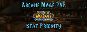 Arcane Mage Pve Stat Priority (wotlk)